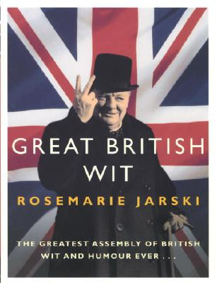 Great British Wit By Jarski, Rosemarie