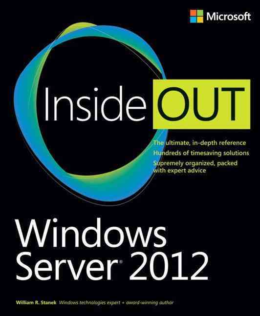Windows Server 2012 Inside Out By Stanek, William R.