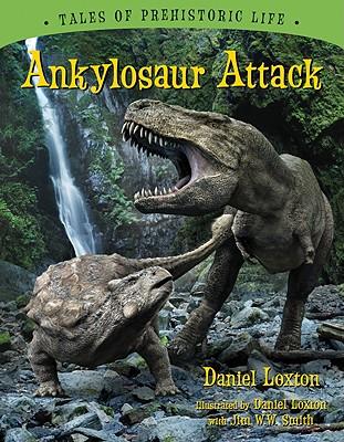 Ankylosaur Attack By Loxton, Daniel/ Smith, Jim W. W. (ILT)